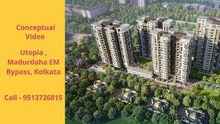 Utopia Project Madurdaha on E M  Bypass,  Kolkata | Conceptual Video| Call- 9513726815