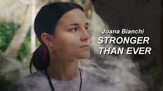 Joana Bianchi | Stronger Than Ever