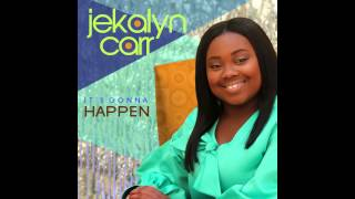 Jekalyn Carr - It's Gonna Happen