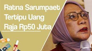 Ratna Sarumpaet Tertipu Rp50 Juta untuk Cairkan Uang Raja Sebesar Rp23 Triliun