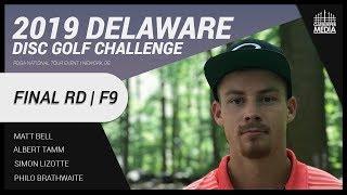 2019 Delaware Disc Golf Challenge | FINAL RD, F9 | Bell, Tamm, Lizotte, Brathwaite