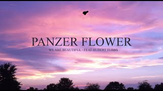 Смотреть онлайн Клип Panzer Flower feat Hubert Tubbs - We Are Beautiful