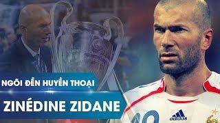 Ngôi đền huyền thoại   Zinedine Zidane