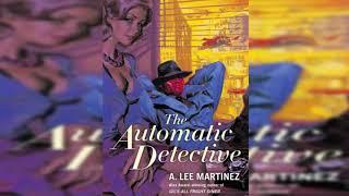 The Automatic Detective (2008):  A robot dexterously grasps the film noir detective genre (video rev