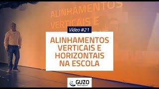 Vídeo #21 - Alinhamentos Verticais e Horizontais - Educação