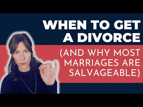 When to Divorce (and why Most Marriages are Salvageable)