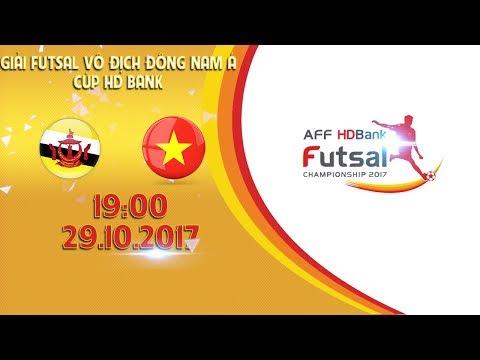 FULL | Brunei vs Việt Nam | Vòng bảng giải Futsal vô địch Đông Nam Á cúp HDBank 2017