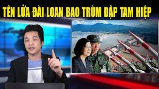 Đài Loan phát triển tên lửa vươn tới đập Tam Hiệp để tấn công Trung Cộng khi có biến