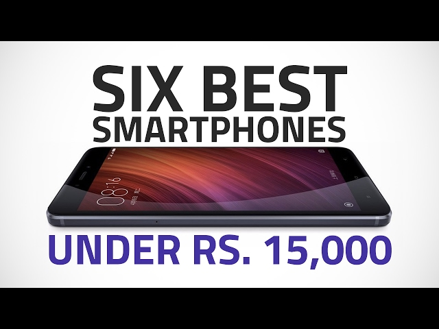039ed497610 The Best Smartphones Under Rs. 15