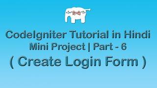 Codeigniter Project Tutorial in Hindi/Urdu (Create Login Form)