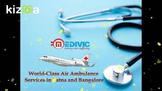 Get Dedicated Emergency Air Ambulance Services in Patna by Medivic