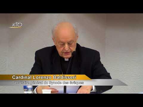Conférence du Cardinal Lorenzo Baldisseri : La transmission de la foi