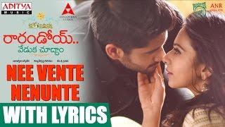 "Here's the ""Nee Vente Nenunte"" song from RarandoiVedukaChuddam ❤️"