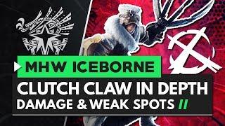 Monster Hunter World Iceborne   Clutch Claw in Depth - Damage & Weak Spots Explained