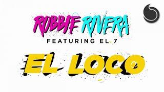 Robbie Rivera Ft. El 7 - El Loco (Official Video Lyric)