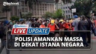 LIVE UPDATE: Polisi Amankan Massa saat May Day di Dekat Istana Negara, Ada Wanita yang Histeris