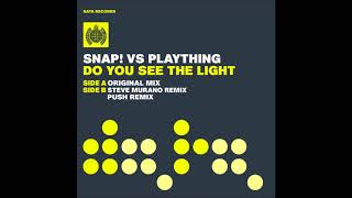 Snap! Vs. Plaything   Do You See The Light (Push Remix)