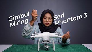 Cara Mengatasi Gimbal Miring Pada Drone DJI Phantom 3