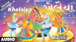 Khelaiya - Vol-1 : Non-Stop Disco Dandia || Non-Stop Gujarati Garba Songs