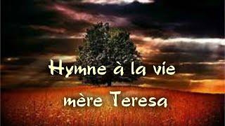 Hymne à la vie mère Teresa