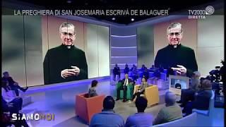 San Josemaría e lo Spirito Santo in una puntata di Siamo Noi (TV2000)