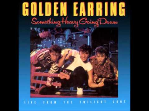 golden earring Something Heavy Going Down Live From the Twilight Zone 1984