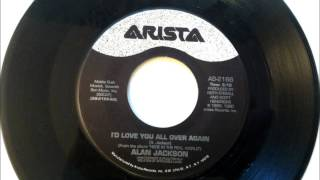 I'd Love You All Over Again , Alan Jackson , 1991 Vinyl 45RPM
