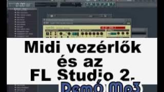 Midi Vezérlők és Az FL Studio 2. - Demó MP3
