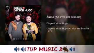 Diego & Victor Hugo   Áudio  (Ao Vivo Em Brasília)   EP1 [+ Letra]