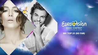 My Top 25 Eurovision Song Contest 2016 (So Far)