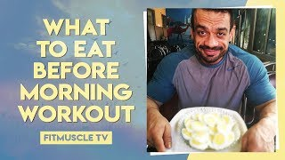What To Eat Before Morning Workout | FitMuscle TV