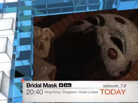 [Today 7/15] Bridal Mask - episode. 7 & 8 [R]