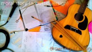 Drowning at Dawn: Moral Story (Acoustic Version) (Audio)