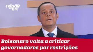 Jorge Serrão: As pessoas se sentiram esmagadas por decisões dos governadores e prefeitos