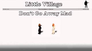 Little Village - Don't Go Away Mad