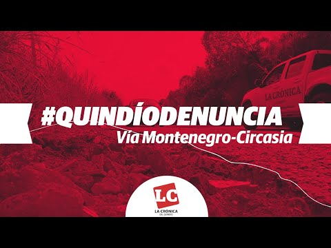Residentes y visitantes preocupados con vía Montenegro - Circasia