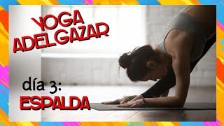 🔷 Yoga para Adelgazar | Yoga espalda | Día 3 Reto
