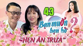 HẸN ĂN TRƯA #43 UNCUT | Nữ Kế toán 32 tuổi đẹp mặn mà một mình NUÔI CON khiến bạn trai muốn che chở