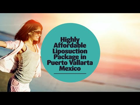 Highly Affordable Liposuction Package in Puerto Vallarta Mexico