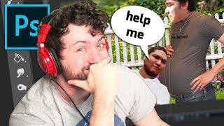 Photoshop My Friends (im sorry)