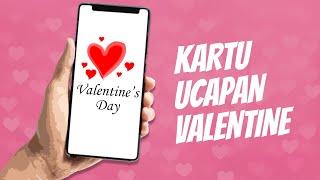 Hari Valentine, Ini Cara Buat Kartu Ucapan yang Keren dan Bisa Pakai Kata-kata Romantis
