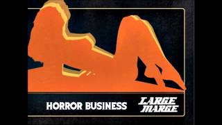 """Large Marge """"Horror Business"""""""