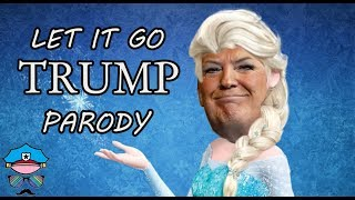 DONALD TRUMP LET IT GO FROZEN PARODY (NOT DO YOU WANNA BUILD A WALL :D)