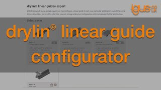 How to use the igus® drylin® linear guides expert system