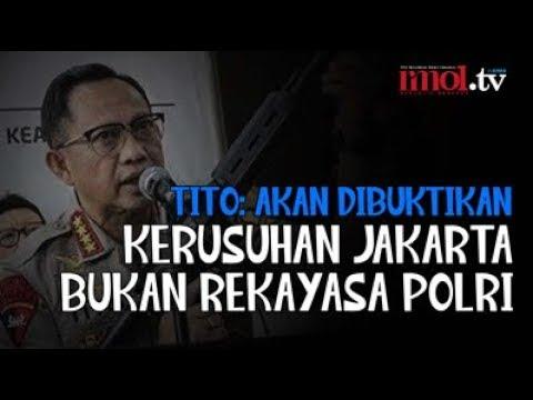 Tito: Akan Dibuktikan, Kerusuhan Jakarta Bukan Rekayasa Polri