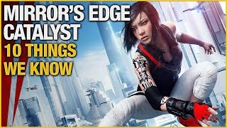 10 Things We Know About Mirrors Edge Catalyst
