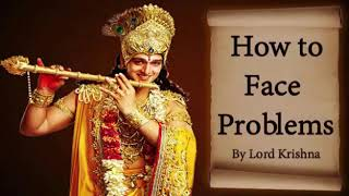 How to Face Problems - By Lord Krishna Revealed in Bhagvad Gita (in Hindi)