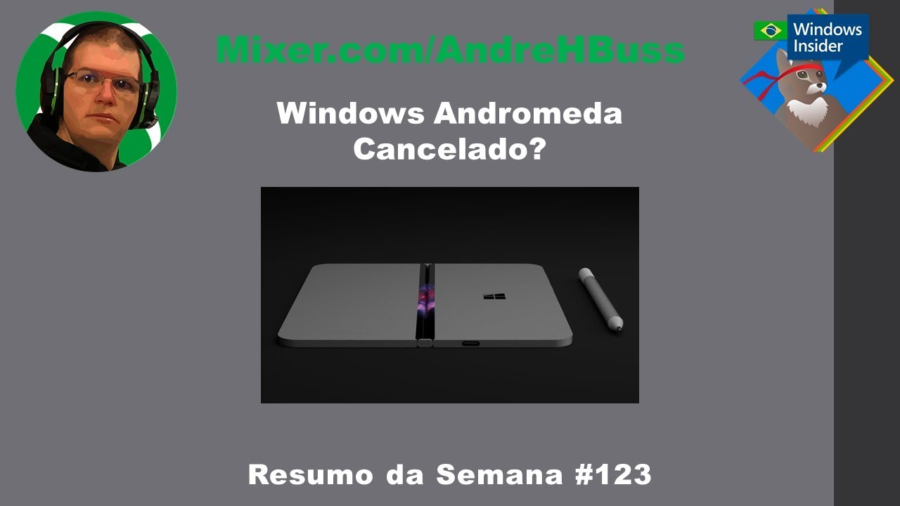Windows Andromeda Cancelado? #123 Resumo da Semana