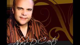 Si No Fuera Por Ti (Audio) - Alex d'Castro  (Video)