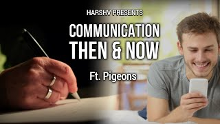 Communication - Then And Now Ft. Pigeons || A Short To Relive The Journey Of Messaging
